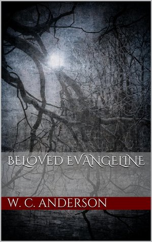 Beloved Evangeline by W.C. Anderson