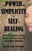 The Power and Simplicity of Self-Healing by Liberty Forrest