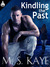 Kindling the Past by M.S. Kaye