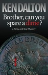 Brother, Can You Spare a Dime? (A Pinky and Bear Mystery, #5)