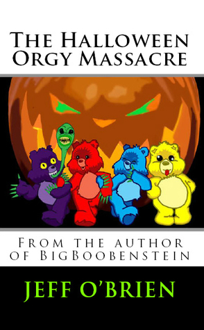 Free download The Halloween Orgy Massacre ePub by Jeff    O'Brien