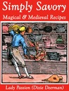 Simply Savory: Magical & Medieval Recipes
