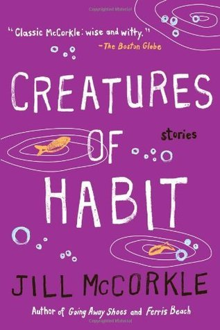 Creatures of Habit by Jill McCorkle