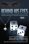 Behind His Eyes - Truth (Consequences # 2.5)