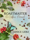 Roastmaster by Janice Lierz