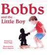 Bobbs and the Little Boy by Diane Page
