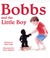Bobbs and the Little Boy