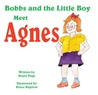 Bobbs and the Little Boy Meet Agnes by Diane Page