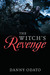 The Witch's Revenge by Danny Odato