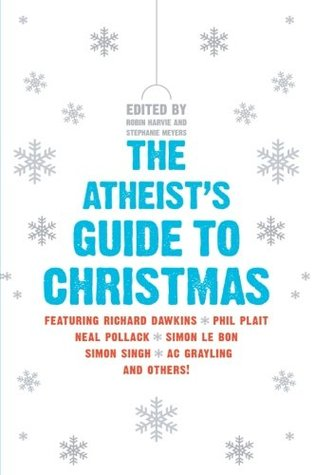The Atheist's Guide to Christmas by Robin Harvie