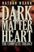 Dark Matter Heart: The Comp...