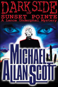 Review Dark Side of Sunset Pointe (Lance Underphal Mystery #1) CHM by Michael Allan Scott