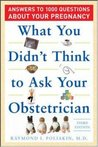 What You Didn't Think to Ask Your Obstetrician