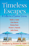 Timeless Escapes: A Collection of Summer Stories (Timeless Tales, #2)