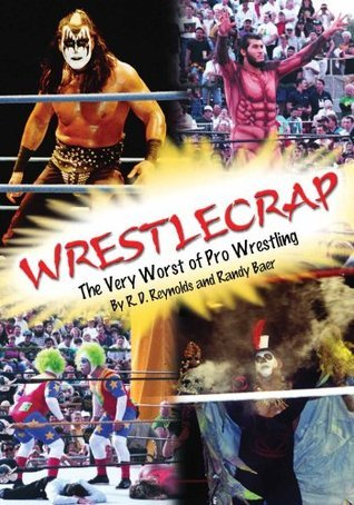 Wrestlecrap by R.D. Reynolds