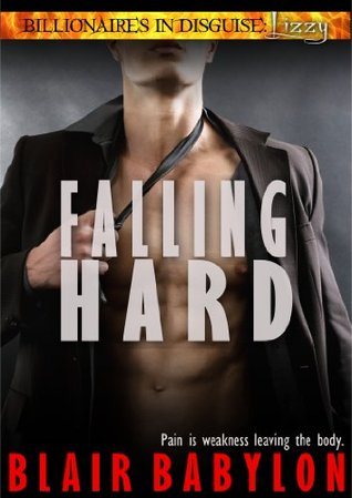 Falling Hard: A Romance (Billionaires in Disguise: Lizzy)