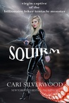 Squirm: virgin captive of the billionaire biker tentacle monster