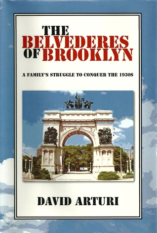 The Belvederes of Brooklyn: A Familys Struggle to Conquer the 1930s David Arturi