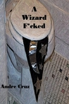 A Wizard F*cked