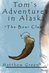 The Bear Claw (Tom's Adventures in Alaska)