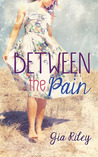 Between the Pain (The Reflection Duet, #1)