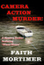 Camera…Action…Murder! by Faith Mortimer