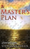 The Master's Plan A Novel About Purpose by Stephany Tullis