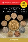 A Guide Book of Flying Eagle and Indian Head Cents (The Official Red Book)