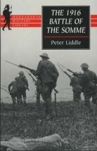 The 1916 Battle of the Somme by Peter H. Liddle