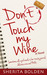 Don't Touch My Wine: Sometimes All a Girl Needs Is Her Trusty Journal, Delicious Wine and Max