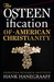 The OSTEENification of American Christianity by Hank Hanegraaff