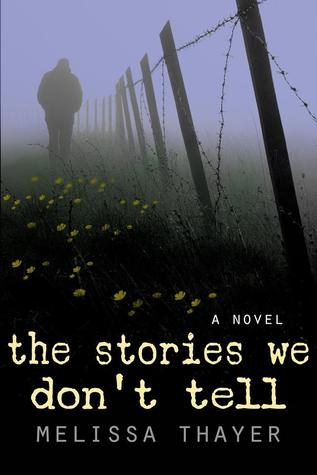 The Stories We Don't Tell by Melissa Thayer