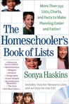 The Homeschooler's Book of Lists: More Than 250 Lists, Charts, and Factsto Make Planning Easier and Faster