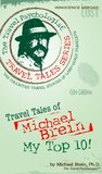 Travel Tales of Michael Brein: My Top 10 (The Travel Psychologist Travel Tales Series)