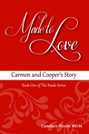 Made to Love: Carmen and Cooper's Story