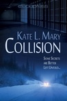 Collision by Kate L. Mary