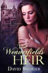 The Weaverfields Heir