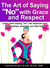 """The Art of Saying """"No"""" with Grace and Respect"""
