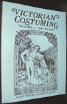 Victorian Costuming, Vol. 1: 1840 to 1865