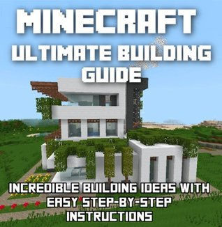 Minecraft ultimate building guide incredible building for Minecraft building plans step by step