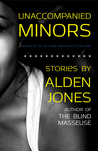 Unaccompanied Minors by Alden Jones