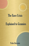 The Euro Crisis Explained To Grannies