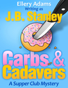 Carbs and Cadavers: A Supper Club Mystery