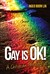 Gay is OK!: A Christian Perspective