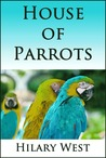 House of Parrots