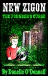 New Zigon - The Founder's Curse by Danelle O'Donnell