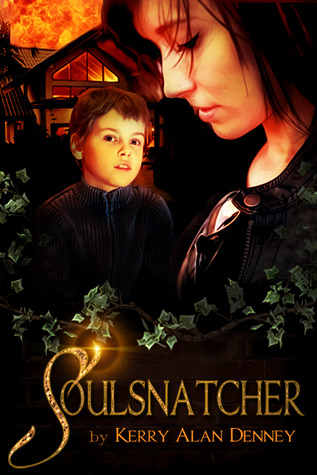 Soulsnatcher by Kerry Alan Denney