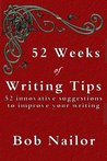 52 Weeks of Writing Tips by Bob Nailor