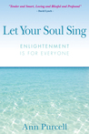 Let Your Soul Sing: Enlightenment is for Everyone