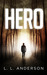 Hero by L.L. Anderson